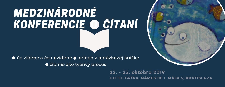 medzinárodné konferencie IBBY INŠTITÚTU 22. a 23. októbra 2019 na témy:  I. Čo vidíme a čo nevidíme? (Príbeh v obrázkovej knihe)  II. Čítanie ako tvorivý proces.