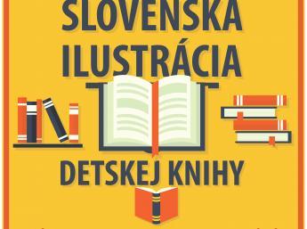 SÚČASNÁ SLOVENSKÁ ILUSTRÁCIA DETSKEJ KNIHY (Nominačná výstava na BIB 2017)