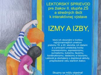 Lektorský sprievod pre starších žiakov a študentov k výstave IZMY IZBY